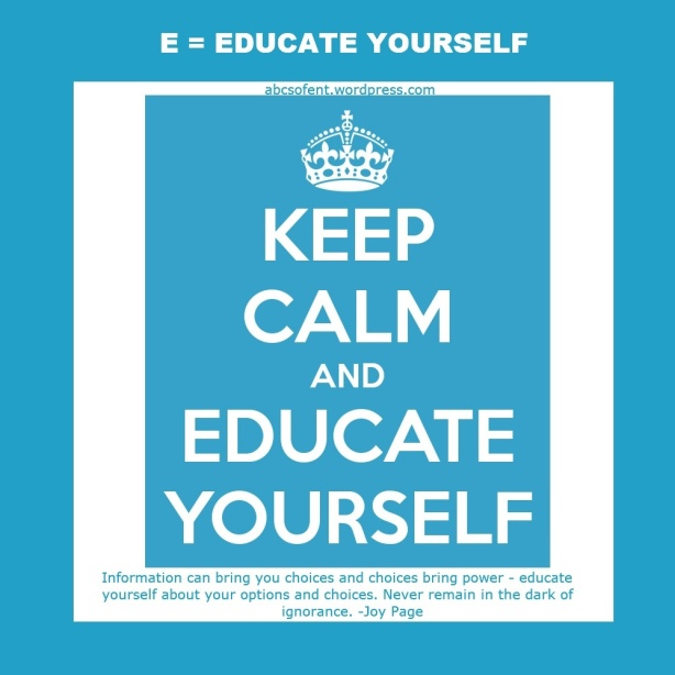 E = Educate Yourself